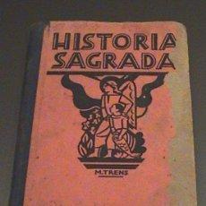 Libros antiguos: ANTIGUO LIBRO DE TEXTO DE LA HISTORIA SAGRADA - POR MANUEL TRENS-VERSION ESPAÑOLA POR CIPRIANO MONTS. Lote 41112831