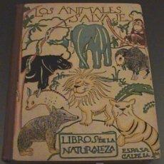 Libros antiguos: ANTIGUO LIBRO DE TEXTO LOS ANIMALES SALVAJES - LIBROS DE LA NATURALEZA - EDITORIAL ESPASA CALPE 1928. Lote 27267759