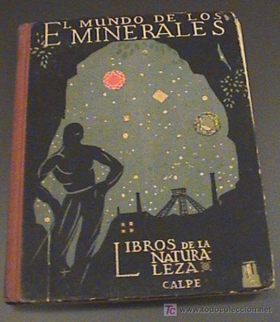 EL MUNDO DE LOS MINERALES AÑO 1922 - AUTOR: LUCAS FERNANDEZ NAVARRO - EDITORIAL CALPE AÑO 1922 - LIB (Libros Antiguos, Raros y Curiosos - Libros de Texto y Escuela)