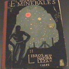 Libros antiguos: EL MUNDO DE LOS MINERALES AÑO 1922 - AUTOR: LUCAS FERNANDEZ NAVARRO - EDITORIAL CALPE AÑO 1922 - LIB. Lote 26799628