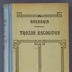 Libros antiguos: TROZOS ESCOGIDOS EN PROSA Y VERSO. POR E. GARCÍA Y BARBARÍN. SUCESORES DE HERNANDO. MADRID, 1918.. Lote 26340687