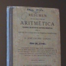 Libros antiguos: ANTIGUO LIBRO DE TEXTO RESUMEN DE LAS LECCIONES DE ARITMETICA - POR JOSE DALMAU CARLES - GRADO MEDIO. Lote 57022261