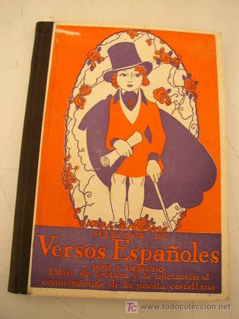 SELECCIÓN DE VERSOS ESPAÑOLES LIBRO DE LECTURA Y DE INICIACIÓN AL CONOCIMIENTO DE LA POESÍA - (Libros Antiguos, Raros y Curiosos - Libros de Texto y Escuela)