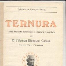 Libros antiguos: TERNURA. MÉTODO LECTURA Y ESCRITURA -FILEMÓN BLÁZQUEZ CASTRO- ILUSTRADO. ENVÍO: 1,30 € *.. Lote 26404698