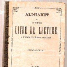 Libros antiguos: ALPHABET ET PREMIER LIVRE DE LECTURE A L' USAGE DES ECOLES PRIMAIRS. PARIS : HACHETTE, 18??. Lote 25637455