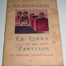 Libros antiguos: EL LIBRO DE LOS PARVULOS - PP. ESCOLAPIOS - 1ª PARTE, CARTILLA - 1936 - MADRID - 40 PAGINAS -. MUY I. Lote 7573619