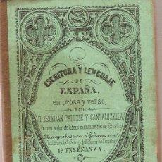 Libros antiguos: ESCRITURA Y LENGUAJE DE ESPAÑA EN PROSA Y VERSO / E. PALUZIE. BARCELONA : PALUZIE, 1867.. Lote 26055403