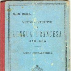 Libros antiguos: METODO INTUITIVO DE LENGUA FRANCESA HABLADA - CURSO PREPARATORIO - G.M. BRUÑO - IMP. E MAESTRE ¿1917. Lote 25066326