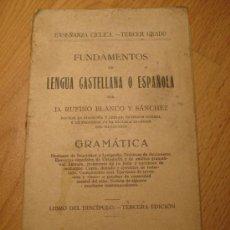 Libros antiguos: ANTIGUO LIBRO FUNDAMENTOS DE LENGUA CASTELLANA - POR BLANCO Y SÁNCHEZ, RUFINO - AÑO 1932 - 236 PP. -. Lote 27602800