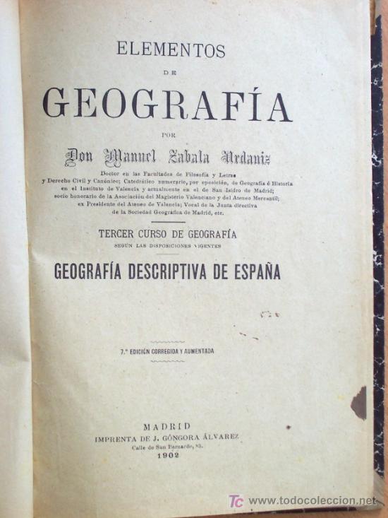 Libros antiguos: ELEMENTOS DE GEOGRAFÍA - POR D. MANUEL ZABALA ARDANIZ - TERCER CURSO - AÑO 1902 - Foto 2 - 24592211