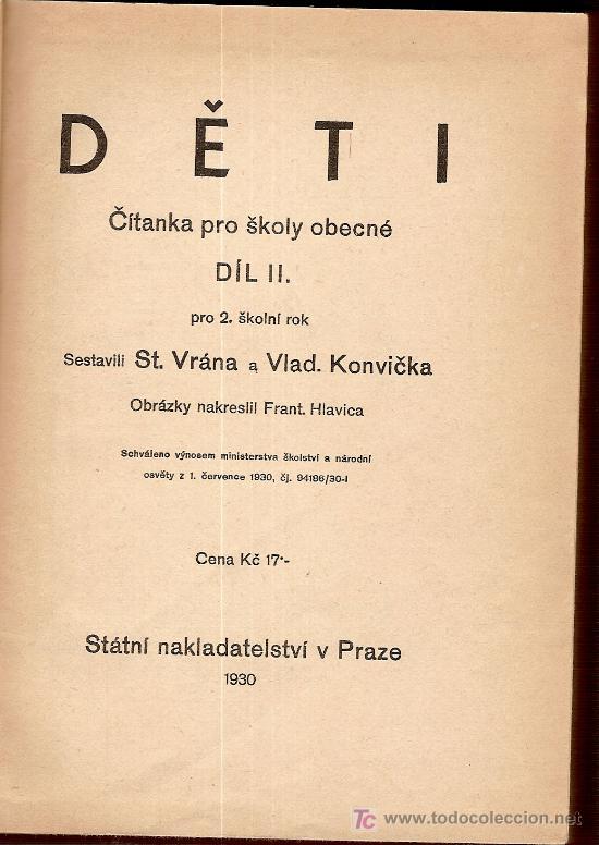 DETI. CITANKA PRO SKOLY OBECNE... STATNI NAKLADATELSTVI V PRAZE, 1930. ( LIBRO DE TEXTO CHECO) (Libros Antiguos, Raros y Curiosos - Libros de Texto y Escuela)