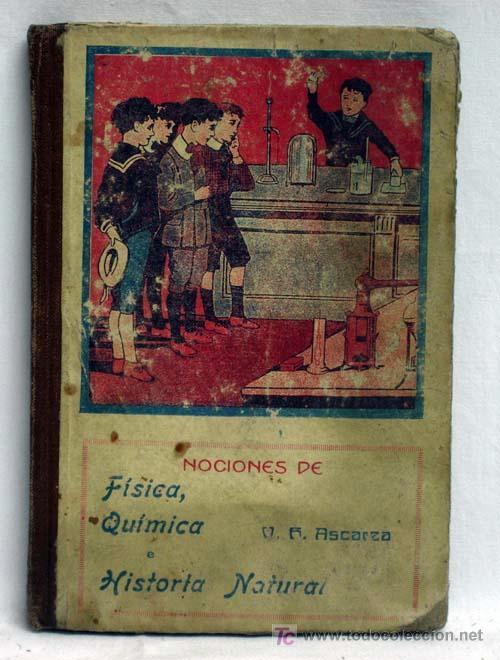 NOCIONES DE FÍSICA QUÍMICA E HISTORIA NATURAL ASCARZA MAGISTERIO ESPAÑOL AÑOS 20 (Libros Antiguos, Raros y Curiosos - Libros de Texto y Escuela)