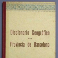 Libros antiguos: DICCIONARIO GEOGRÁFICO ESCOLAR DE LA PROVINCIA DE BARCELONA. ED. LIBRERÍA RELIGIOSA. BARCELONA, 1925. Lote 13727620