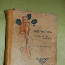 Libros antiguos: ARITMETICA-TEORICO PRACTICA - TERCER GRADO- LIBRERIA Y TIPOGRAFIA CATOLICA PONTIFICIA. Lote 27438386