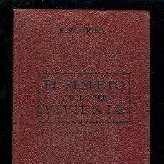 Libros antiguos: EL RESPETO A TODO SER VIVIENTE. R.W. TRINE. 94 PAGINAS. . Lote 12862626
