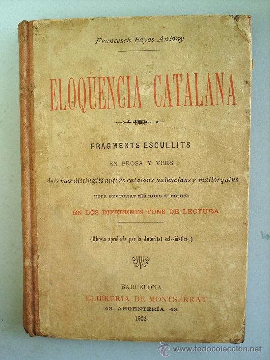 ELOQUENCIA CATALANA--1903-LIBRERIA MONTSERRAT--ESCOLAR (Libros Antiguos, Raros y Curiosos - Libros de Texto y Escuela)