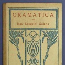 Libros antiguos: GRAMÁTICA. POR ECEQUIEL SOLANA. EL MAGISTERIO ESPAÑOL. MADRID, 1926.. Lote 27141968