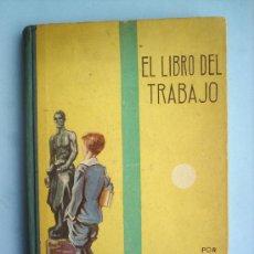 Libros antiguos: EL LIBRO DEL TRABAJO -PRIMERA EDIC. 1934- M.A. SALVATELLA -ESCOLAR. Lote 24920184