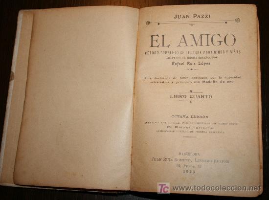 Libros antiguos: EL AMIGO - MÉTODO COMPLETO DE LECTURA PARA NIÑOS Y NIÑAS - JUAN PAZZI 1923 - Foto 3 - 20519972
