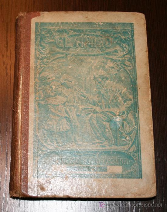 EL AMIGO - MÉTODO COMPLETO DE LECTURA PARA NIÑOS Y NIÑAS - JUAN PAZZI 1923 (Libros Antiguos, Raros y Curiosos - Libros de Texto y Escuela)