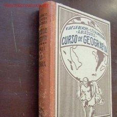 Libros antiguos: CURSO DE GEOGRAFÍA.-VIDAL DE LA BLANCHE Y P. CAMENA D´ALMEIDA- - POR: ANTONIO BLÁZQUEZ- VOL. 1º- LA . Lote 17311626