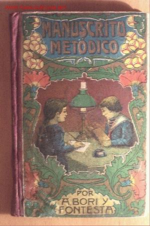 MANUSCRITO METÓDICO POR A. BORI Y FONTESCA - 1918 - IMPRENTA DEMONSERRAT - 192 PÁGINAS - 11 X 17 CM (Libros Antiguos, Raros y Curiosos - Libros de Texto y Escuela)