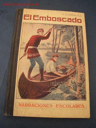 EL EMBOSCADO-NARRACIONES ESCOLARES- POR: ENRIQUE SPALDING- TIP. LA EDUCACIÓN- BAR.- 1929 (Libros Antiguos, Raros y Curiosos - Libros de Texto y Escuela)