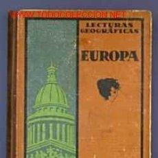 Libros antiguos: LECTURAS GEOGRÁFICAS: EUROPA. (NO INCLUYE ESPAÑA) EDITORIAL SEIX BARRAL, BARCELONA, 1934.. Lote 12316858