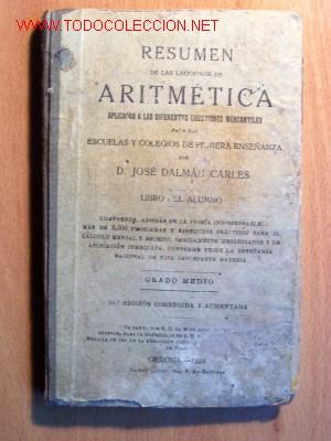 RESUMEN DE LAS LECCIONES DE ARITMÉTICA - JOSÉ DALMAU CARLES - GRADO MEDIO - AÑO 1924 (Libros Antiguos, Raros y Curiosos - Libros de Texto y Escuela)