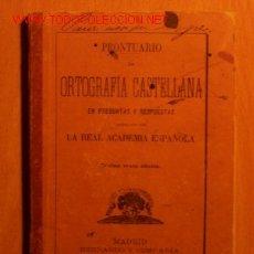 Libros antiguos: PRONTUARIO DE ORTOGRAFIA CASTELLANA EN PREGUNTAS Y RESPUESTAS - R.A.E. - AÑO 1898. Lote 19025711