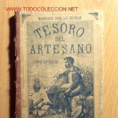 Libros antiguos: TESORO DEL ARTESANO, LIBRO SEGUNDO - PEDRO FERRER Y RIVERO - AÑO 1914. Lote 19061575