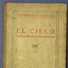 Libros antiguos: EL CIELO. LECTURAS CIENTÍFICAS SOBRE ASTRONOMÍA. POR VICTORIANO F. ASCARZA. MAGISTERIO ESPAÑOL, S/F.. Lote 26313675