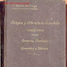 Libros antiguos: LENGUA Y LITERATURA ESPAÑOLA. TERCER CURSO -VICENTE GARCÍA DE DIEGO- 1935. Lote 26581920