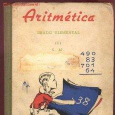 Libros antiguos: ARITMÉTICA. GRADO ELEMENTAL, POR S. M. . Lote 26954615