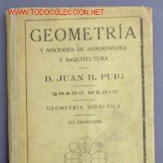 Libros antiguos: GEOMETRÍA Y LECCIONES DE AGRIMENSURA Y ARQUITECTURA. DALMAU CARLES PLA, EDITORES, GERONA, 1933.. Lote 26520350