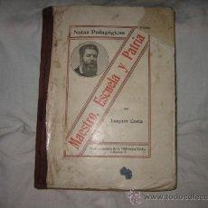 Libros antiguos: MAESTRO,ESCUELA Y PATRIA (NOTAS PEDAGOGICAS) 1916. Lote 9770113