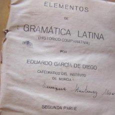 Libros antiguos: ELEMENTOS DE GRAMÁTICA LATINA,( HISTÓRICO COMPARATIVA) EDUARDO GARCÍA DE DIEGO-1933.-TOTANA-2ª.PARTE. Lote 16288730