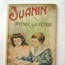 Libros antiguos: JUANIN - APRENDE LAS LETRAS-SUCESORES DE J. BASTINOS--LIBRO ESCOLAR. Lote 27413883