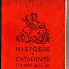 Libros antiguos: LIBRO DE TEXTO HISTORIA DE CATALUNYA PRIMERES LECTURES F. SOLDEVILA ANY 1933. Lote 11063858