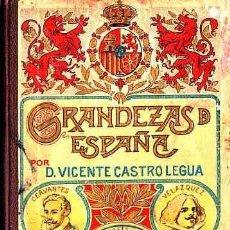 Libros antiguos: LIBRO DE TEXTO GRANDEZAS DE EASPAÑA 1909. Lote 11065536