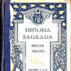 Libros antiguos: LIBRO DE TEXTO HISTORIA SAGRADA PRIMER GRADO AÑO 1930. Lote 11065828
