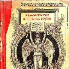 Libros antiguos: LIBRO DE TEXTO FRAGMENTOS DE LITERATURA ESPAÑOLAAÑO 1915. Lote 11066784