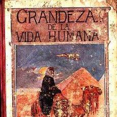 Libros antiguos: LIBRO DE TEXTO GRANDEZAS DE LA VIDA HUMANA AÑO 1918. Lote 11067046