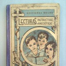 Libros antiguos: LECTURAS INSTRUCTIVAS Y ANECDOTICAS--EDICIONES BRUÑO-1933 -ESCOLAR. Lote 11624813