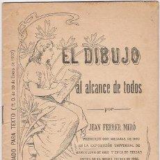 Libros antiguos: 3075 - EL DIBUJO AL ALCANCE DE TODOS- JUAN FERRER MIRÓ - Nº 7 (1907). Lote 21578811