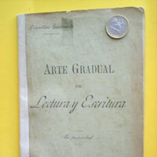 Libros antiguos: LIBRO ESCOLAR -ARTE GRADUAL DE LECTURA Y ESCRITURA-1907. Lote 27329862