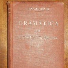 Libros antiguos: RAFAEL REYES - GRAMATICA SUCINTA DE LA LENGUA FRANCESA - ED. 1923. Lote 12687644