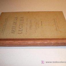 Libros antiguos: ARTE DE LA LECTURA - RUFINO BLANCO Y SANCHEZ (1918). Lote 13015476