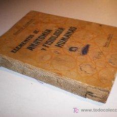 Libros antiguos: ELEMENTOS DE ANATOMÍA Y FISIOLOGÍA HUMANAS - ORESTES CENDRERO (1926). Lote 13226028