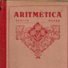 Libros antiguos: ARITMÉTICA TERCER GRADO (ZARAGOZA, HACIA 1930). Lote 22684033